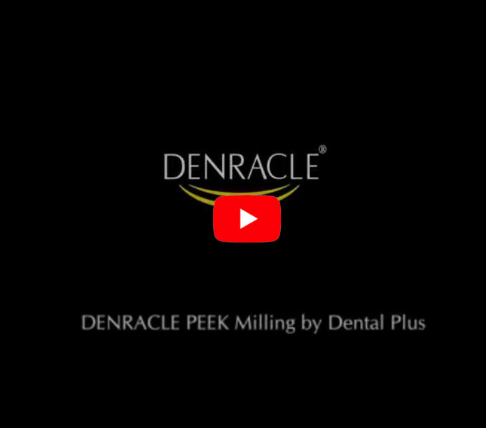DENRACLE PEEK Milling by Dental Plus